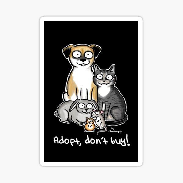 Adopt, don´t buy Sticker