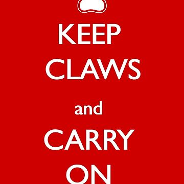 Keep Claws and Carry On by PawProject