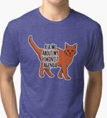 Ask Me About My Feminist Agenda - Feminist Cat Tri-blend T-Shirt