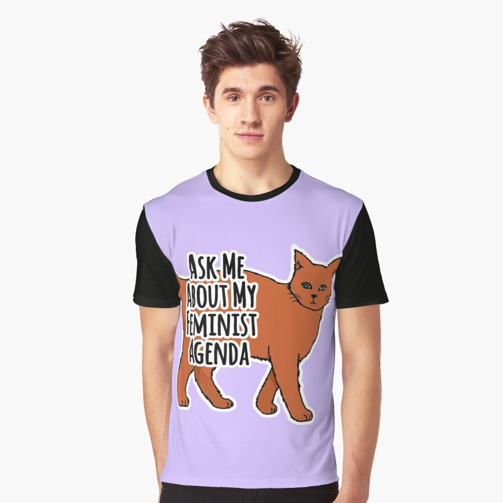 Ask Me About My Feminist Agenda - Feminist Cat Graphic T-Shirt