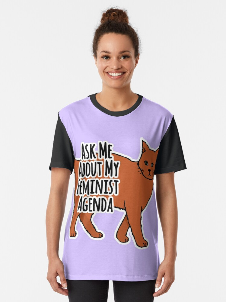 Alternate view of Ask Me About My Feminist Agenda - Feminist Cat Graphic T-Shirt