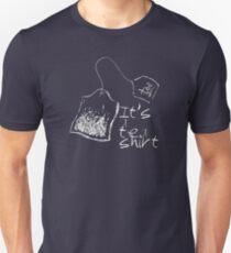 It's A Tea Shirt - for dark garments Unisex T-Shirt