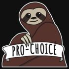 "Feminist Sloth ""Pro-Choice"" by riotcakes"