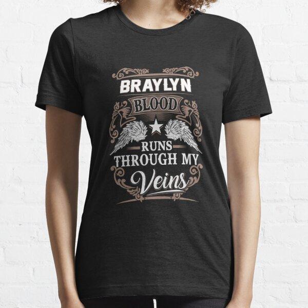 Braylyn Name T Shirt - Braylyn Blood Runs Through My Veins  Gift Item Tee Essential T-Shirt