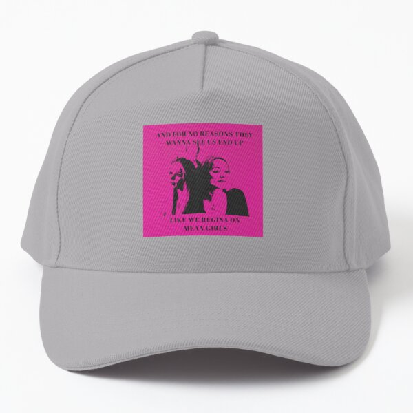 They wanna see us end up like we Regina on Mean Girls Baseball Cap