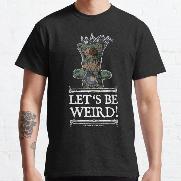 Let's be weird! Classic T-Shirt