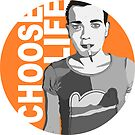 CHOOSE LIFE! by Mhaddie