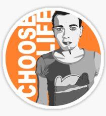 CHOOSE LIFE! Sticker