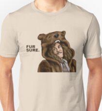 Fur Sure - Workaholics Unisex T-Shirt