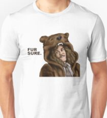 Fur Sure - Workaholics Unisex T-Shirt