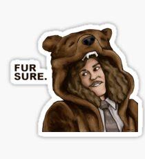 Fur Sure - Workaholics Sticker