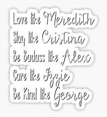 Grey's Life Rules Typography Love Like Meredith Slay Like Cristina Be Badass Like Alex  Care Like Izzie Be Kind Like George Medical Intern Nurse Doctor Anatomy Sticker