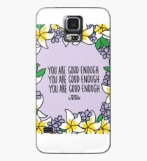 You Are Good Enough Case/Skin for Samsung Galaxy