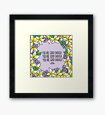 You Are Good Enough Framed Print