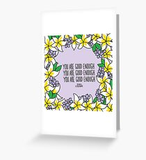 You Are Good Enough Greeting Card