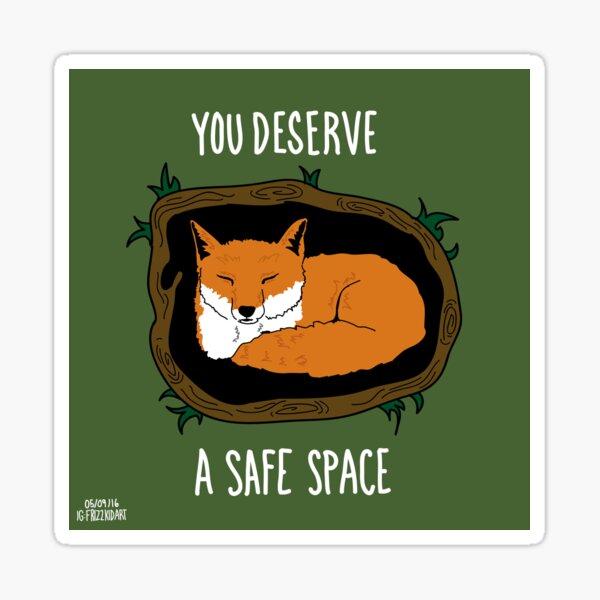You Deserve A Safe Space Sticker