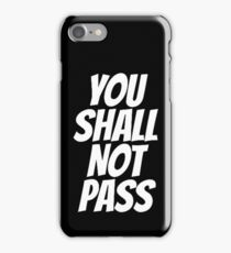 Funny You Shall not Pass iPhone Case/Skin