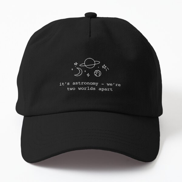 Astronomy by Conan Gray Quote Dad Hat