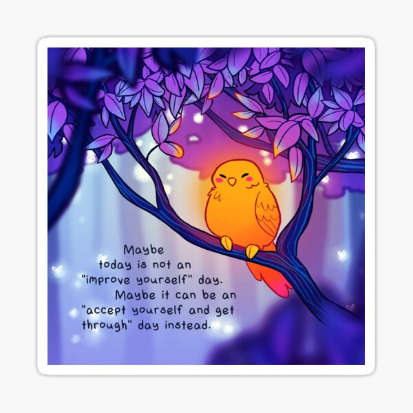 """""""Maybe today is not an """"improve yourself"""" day."""" Golden Glowing Bird Sticker"""