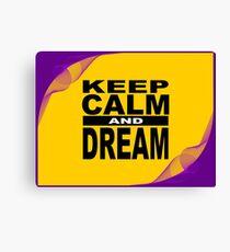 Keep calm and dream Canvas Print