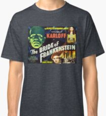 Bride of Frankenstein - The Monster Demands a Bride! Classic T-Shirt