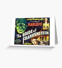 Bride of Frankenstein - The Monster Demands a Bride! Greeting Card