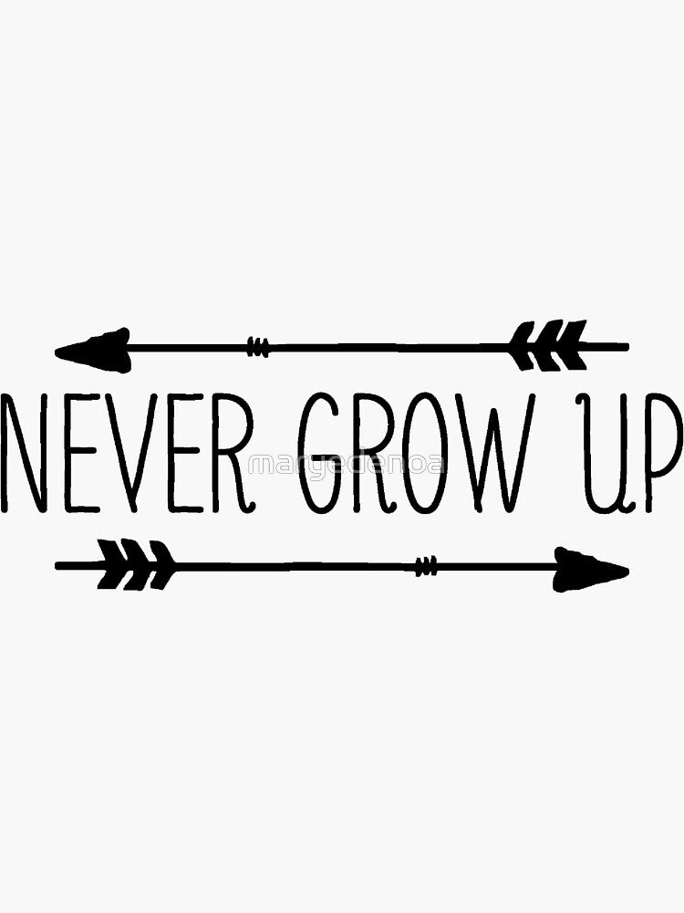 Never Grow Up by maryedenoa