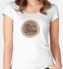 Save the trees! Women's Fitted Scoop T-Shirt