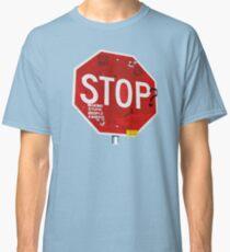 Stop? Classic T-Shirt