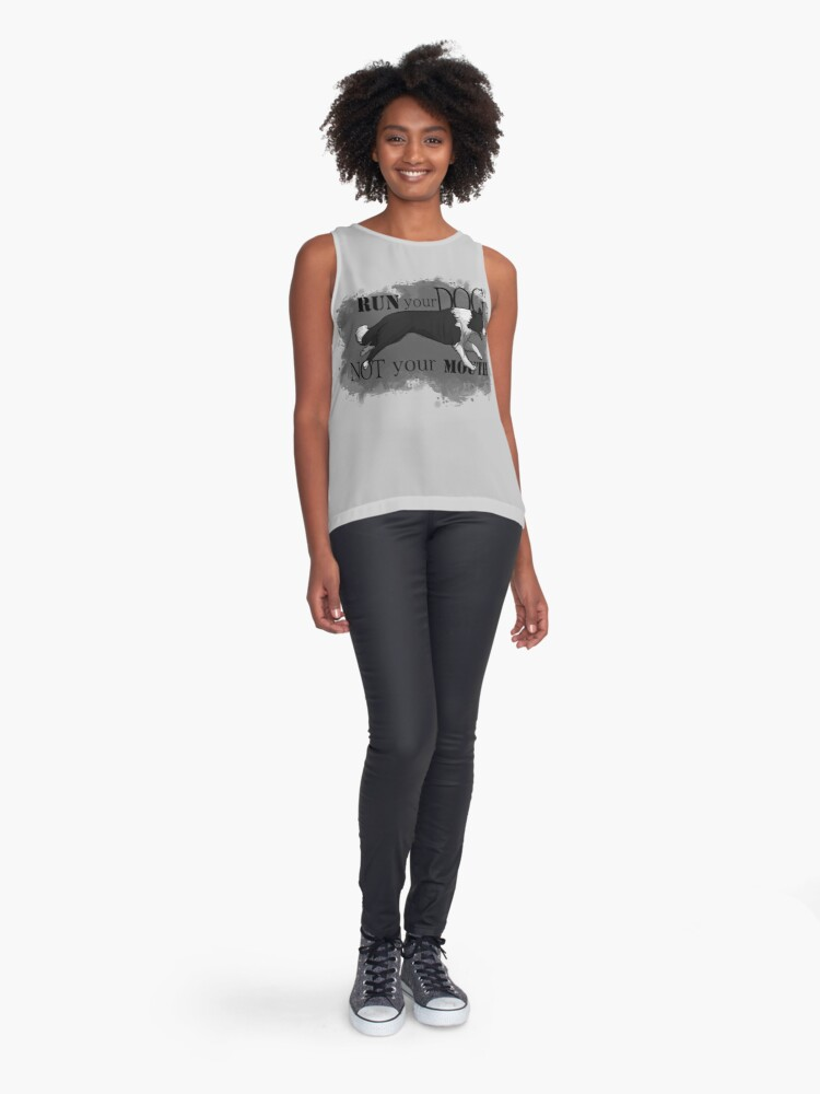 Alternate view of Run Your Dog Not Your Mouth Border Collie Sleeveless Top