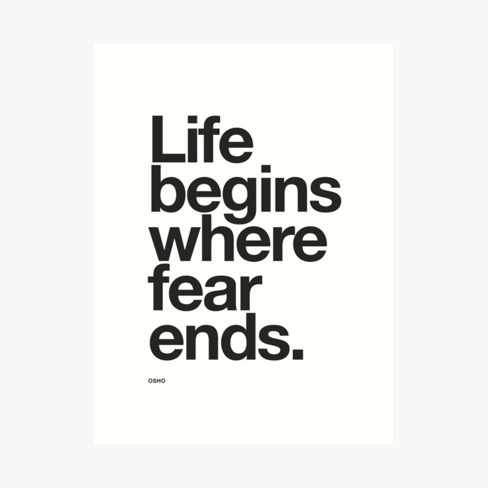 Das Leben beginnt dort, wo die Angst endet. Kunstdruck