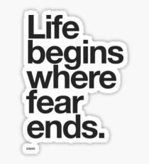 Life Begins Where Fear Ends. Sticker