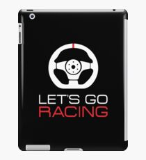 Let's go racing! iPad Case/Skin