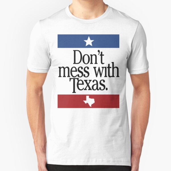Don't Mess With Texas Slim Fit T-Shirt