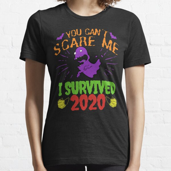 You Can't Scare Me I Survived 2020, Halloween Funny Design Essential T-Shirt