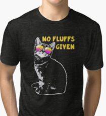 NO FLUFFS GIVEN Tri-blend T-Shirt