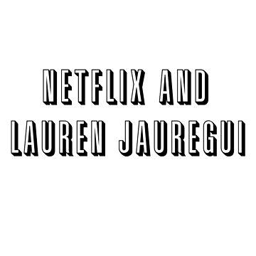 Netflix y Lauren Jauregui de thefanapparel