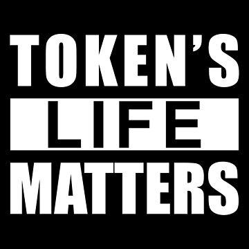 Token's life matters by SxedioStudio