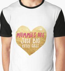 Mumien sind nur große kleine Mädchen Grafik T-Shirt
