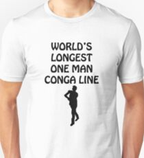 World's Longest One Man Conga Line T-Shirt