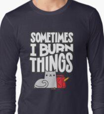 Sometimes I Burn Things Cat Long Sleeve T-Shirt