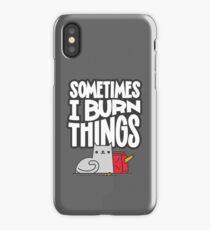 Sometimes I Burn Things Cat iPhone Case/Skin