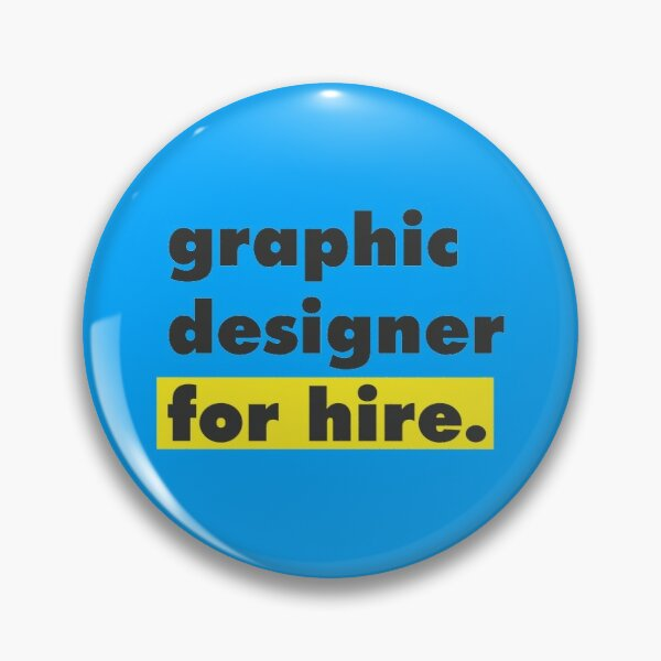 Graphic Designer For Hire Pin