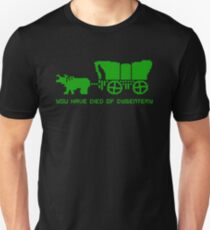 THE OREGON TRAIL - DIED OF DYSENTERY (1) T-Shirt