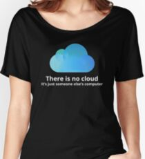 There is no cloud Women's Relaxed Fit T-Shirt
