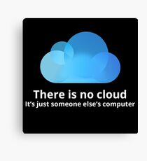 There is no cloud Canvas Print