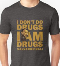 Salvador Dali , i am drugs T-Shirt