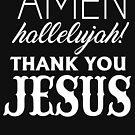 Amen, Hallelujah! von kjanedesigns