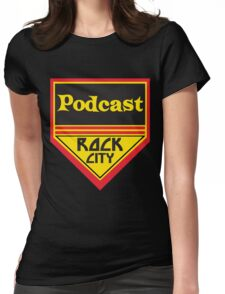 Podcast ROCK CITY Podcast! Womens Fitted T-Shirt