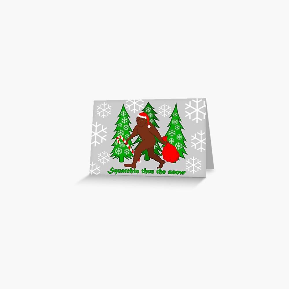 Squatchin Thru The Snow Funny Christmas Bigfoot Greeting Card